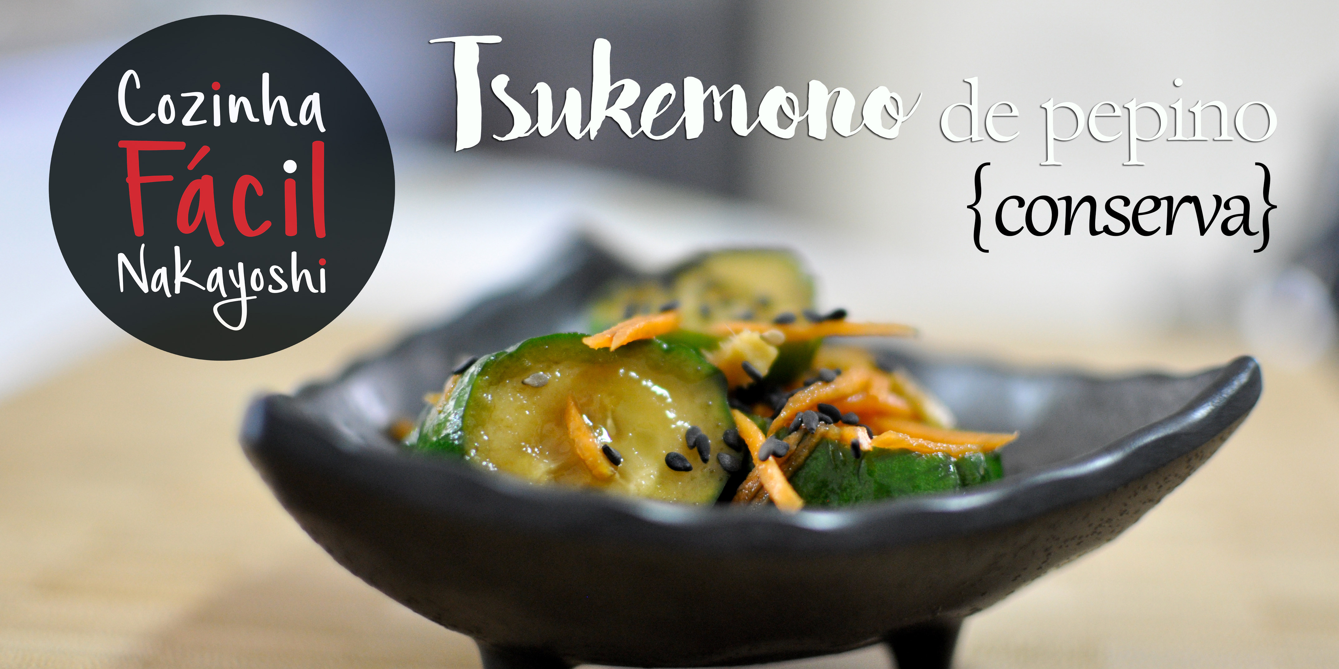 Tsukemono de Pepino | Cozinha Fácil Nakayoshi #21