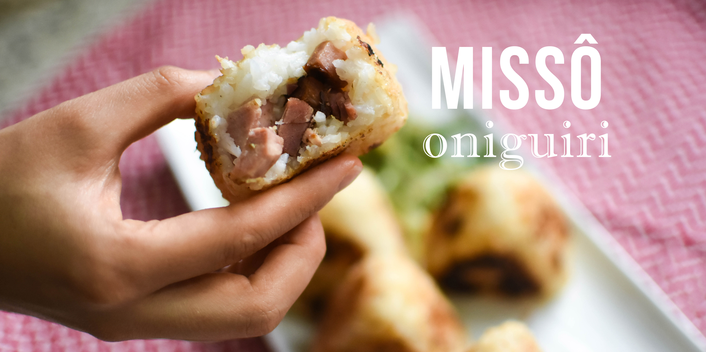 Missô Oniguiri | Cozinha Fácil Nakayoshi #40