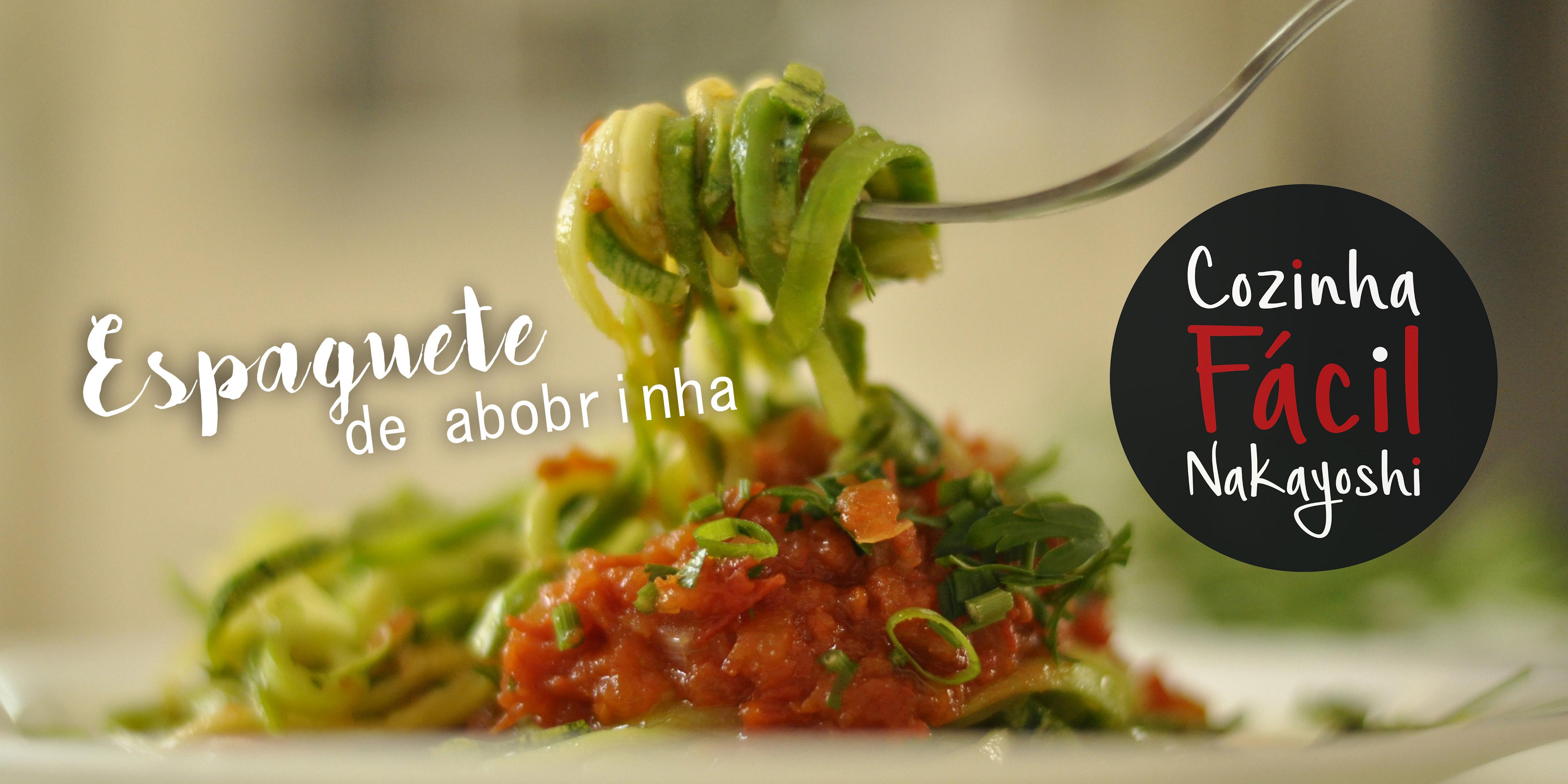 Espaguete de Abobrinha | Cozinha Fácil Nakayoshi #20