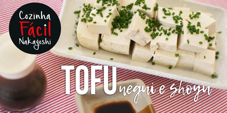 Tofu, Negui e Shoyu | Cozinha Fácil Nakayoshi #43