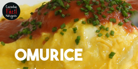 Omurice {Omelete Japonês} | Cozinha Fácil Nakayoshi #50