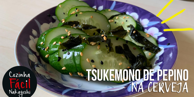 Tsukemono de Pepino NA CERVEJA!